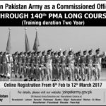 Join Pak Army 2017 in 140 PMA Long Course as Commissioned Officer